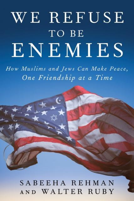 AUTHOR EVENT: We Refuse to be Enemies: How Muslims and Jews Can Make Peace, One Friendship at a Time